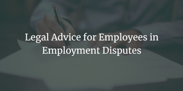 Legal Advice For Employees In Employment Disputes